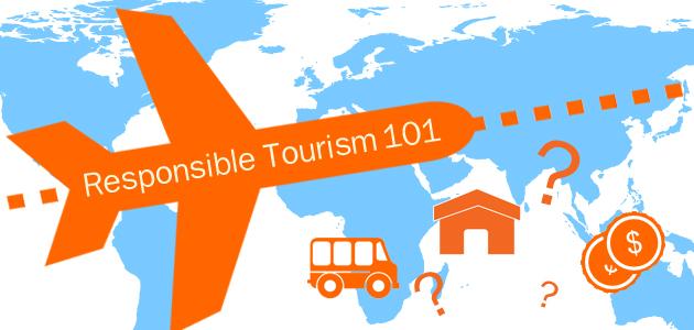 Responsible Tourism 101 Environmental And Economic