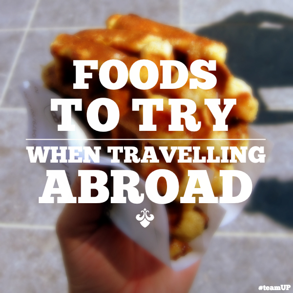 Foods to Try While Travelling Abroad