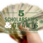 Scholarships and Grants for Volunteering Abroad