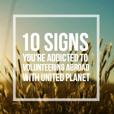 """Graphic that says """"10 Signs You're Addicted to Volunteering Abroad"""""""