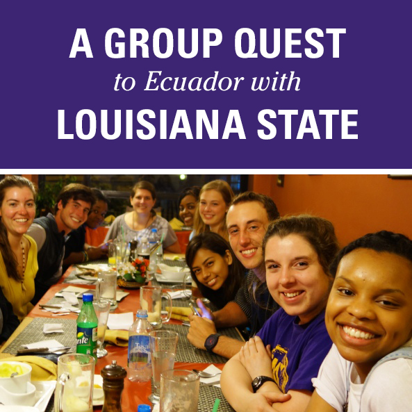 A Group Quest to Ecuador with Louisiana State