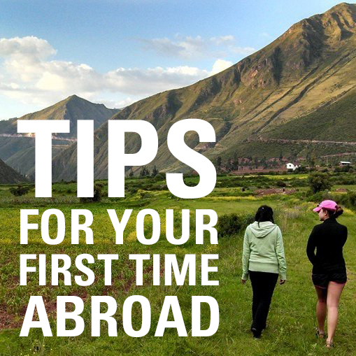 Tips for Your First Time Abroad